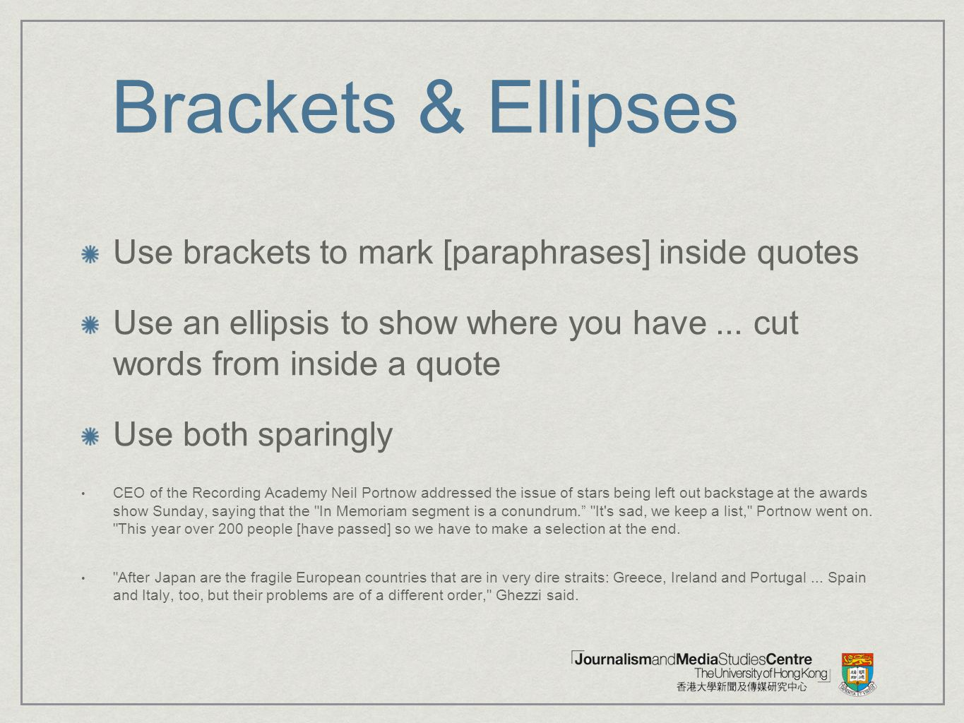 Brackets & Ellipses Use brackets to mark [paraphrases] inside quotes
